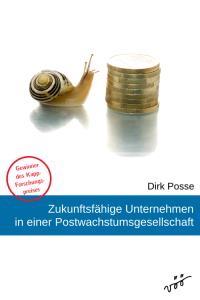 Dirk Posse: Zukunftsfähige Unternehmen in einer Postwachstumsgesellschaft